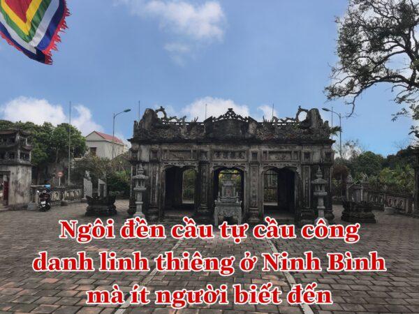 Ngôi đền cầu tự cầu công danh linh thiêng ở Ninh Bình