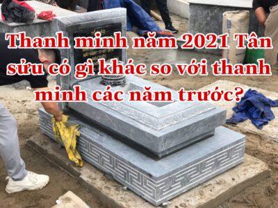 Thanh minh 2021 khác gì những năm trước